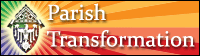 Learn about the Parish Transformation process which began in Fall 2013